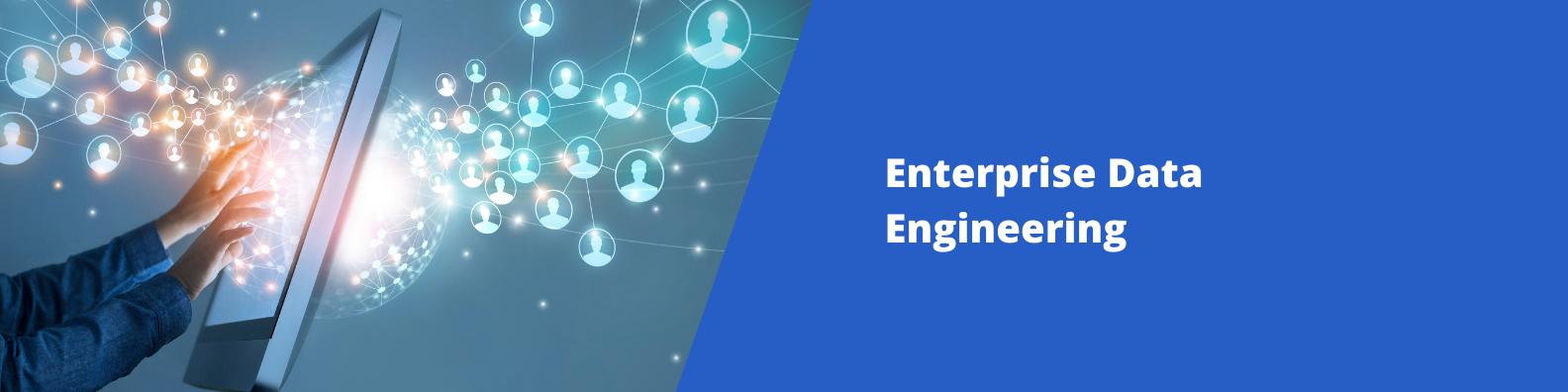 Enterprise Data Engineering